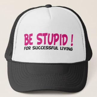 seien Sie für erfolgreiches Leben dumm Truckerkappe
