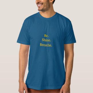 Seien Sie, glänzen Sie, atmen Sie - die T gemalter T Shirt