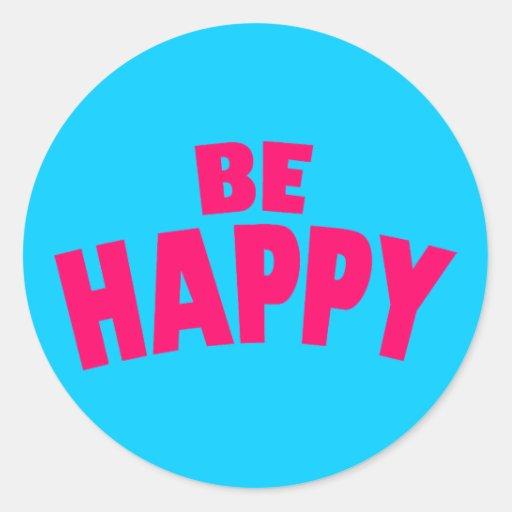 Seien Sie glücklich Runder Sticker