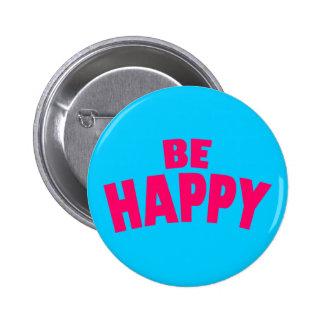 Seien Sie glücklich Anstecknadelbutton