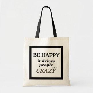 Seien Sie glücklich…. Er fährt die verrückten Budget Stoffbeutel