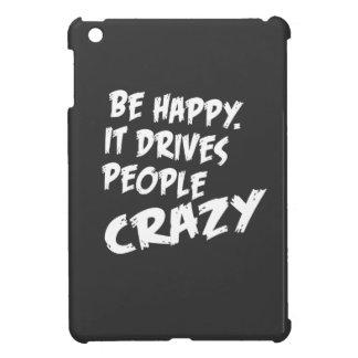 Seien Sie glücklich, es fährt die verrückten Leute iPad Mini Hülle