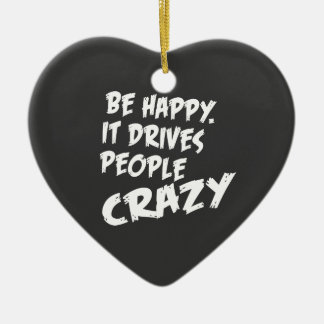 Seien Sie glücklich, es fährt die verrückten Leute Keramik Ornament