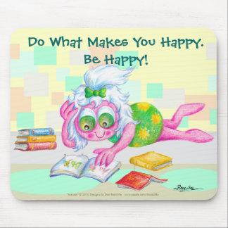 Seien Sie glücklich Mauspads