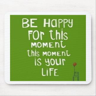 Seien Sie glücklich Mauspad