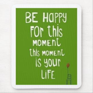 Seien Sie glücklich Mousepads