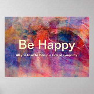 Seien Sie glücklich Poster