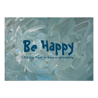 Seien Sie glücklich Plakatdrucke