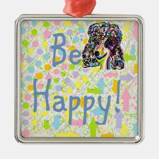 Seien Sie glücklich Quadratisches Silberfarbenes Ornament