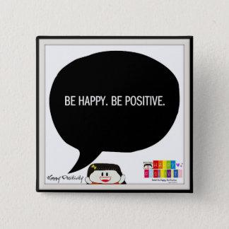 Seien Sie glücklich. Seien Sie positiv. 2 Quadratischer Button 5,1 Cm