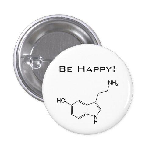 Seien Sie glücklich! Serotonin-Knopf Buttons