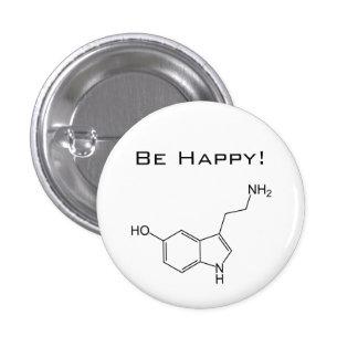 Seien Sie glücklich! Serotonin-Knopf Runder Button 3,2 Cm