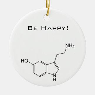 Seien Sie glücklich! Serotonin Weihnachtsbaum Ornament