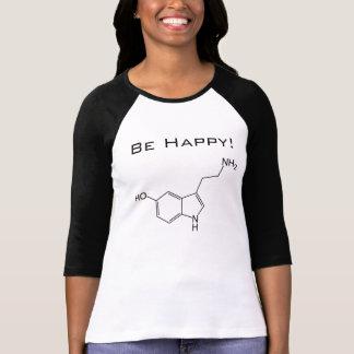 Seien Sie glücklich! Serotonin-Shirt T-Shirt