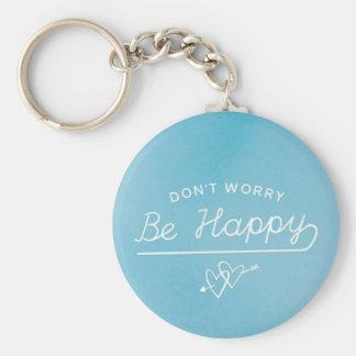 Seien Sie glücklich Standard Runder Schlüsselanhänger