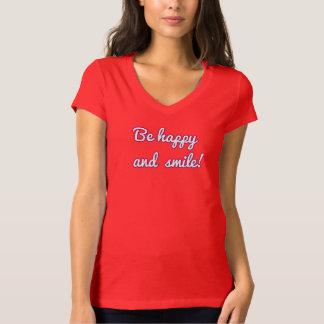 Seien Sie glücklich und Lächeln! positiver T - T-Shirt