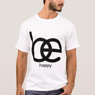 Seien Sie glückliche gute T - T-Shirt