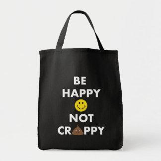 Seien Sie glückliche nicht Crappy Tragetasche