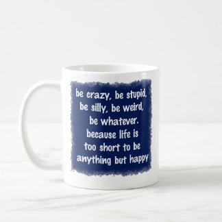 Seien Sie glückliche Tasse