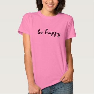 """""""Seien Sie glücklicher"""" Damen-T - Shirt"""