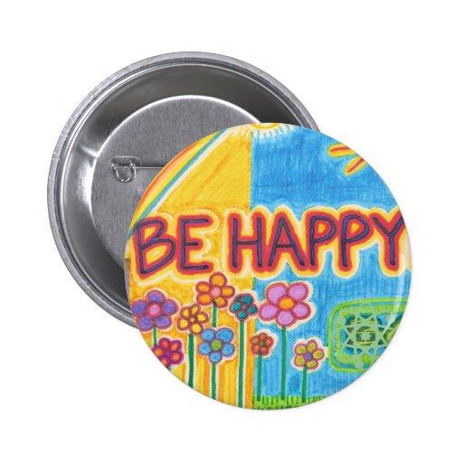 Seien Sie glücklicher Knopf Anstecknadelbutton