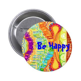 Seien Sie glücklicher Knopf Runder Button 5,1 Cm