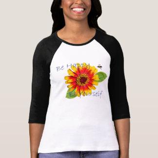 Seien Sie glücklicher Zitat-T - Shirt