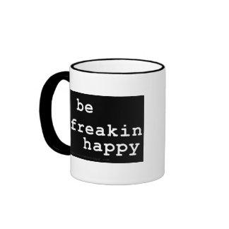 Seien Sie glückliches Freakin Ringer Tasse