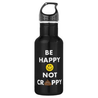 Seien Sie glückliches nicht Crappy Trinkflasche