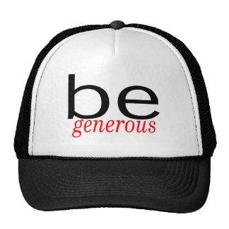 Seien Sie großzügig Mützen