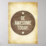 Seien Sie heute fantastisch Poster