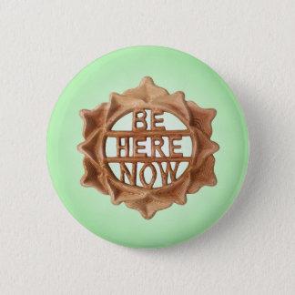 Seien Sie hier jetzt, Mindfulness-grünes inneres Runder Button 5,7 Cm