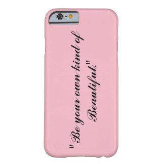 """""""Seien Sie Ihre Art von schönem."""" iPhone 6/6s, Barely There iPhone 6 Hülle"""