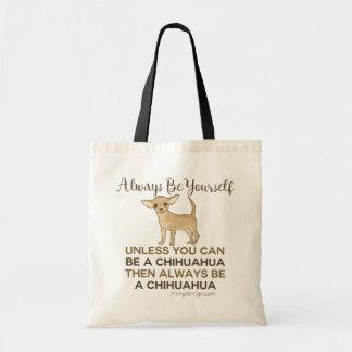 Seien Sie immer Chihuahua Tragetasche