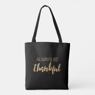 Seien Sie immer dankbare - Typografie - schwarze Tasche