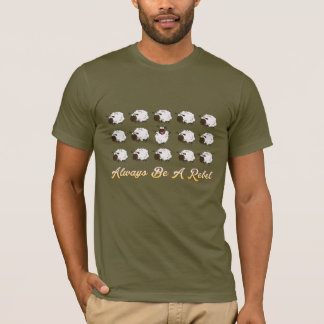 Seien Sie immer ein rebellischer lustiger T - T-Shirt
