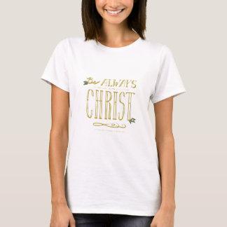 Seien Sie immer mit Christus T-Shirt