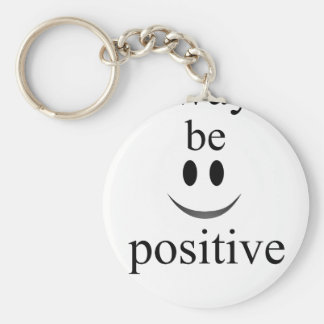 seien Sie immer positiv Schlüsselanhänger