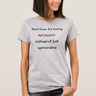 Seien Sie informiertes Shirt
