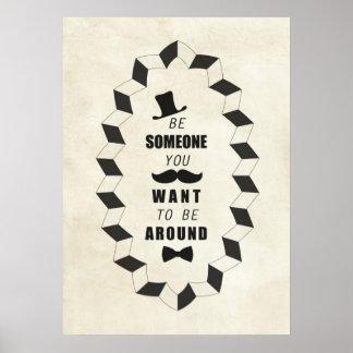 Seien Sie jemand, das Sie wollen, um um Zitate zu  Posterdrucke