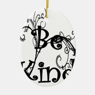 seien Sie kind3 Keramik Ornament