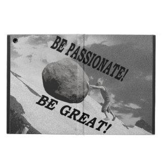 Seien Sie leidenschaftlich! Seien Sie groß!