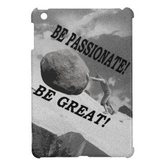 Seien Sie leidenschaftlich! Seien Sie groß! iPad Mini Hülle
