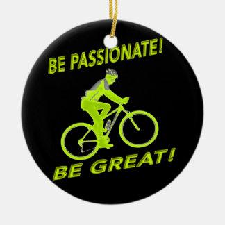 Seien Sie leidenschaftlich! Seien Sie groß! Keramik Ornament