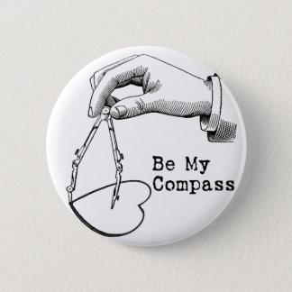 Seien Sie mein Kompass Runder Button 5,7 Cm