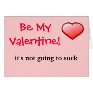 Seien Sie mein Valentine, den es nicht. .itself. Karte