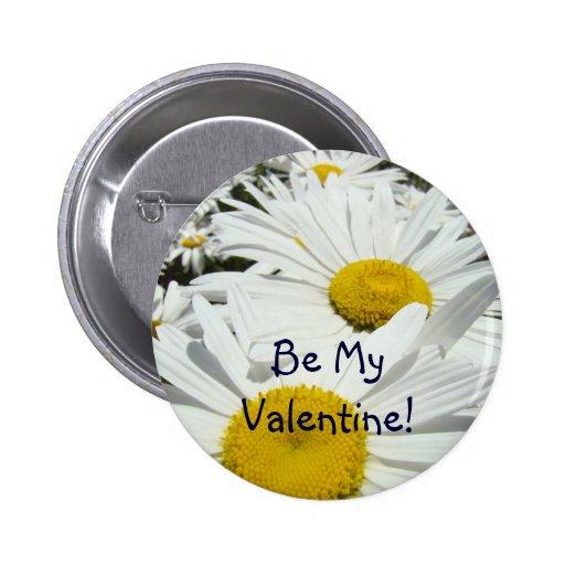 Seien Sie mein Valentinsgruß! Knöpfe Gänseblümchen Anstecknadelbuttons