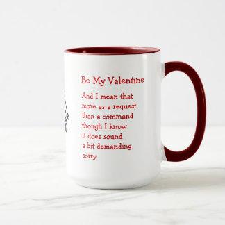 Seien Sie mein Valentinsgruß Tasse