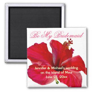 Seien Sie meine Brautjungfern-Hawaiianer-Blume Quadratischer Magnet