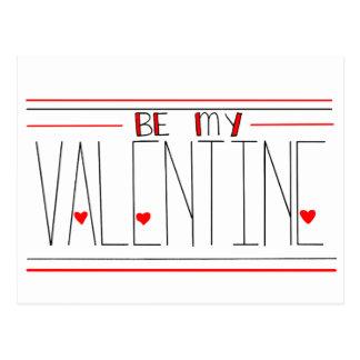 Seien Sie meine Valentinsgruß-Postkarte Postkarte